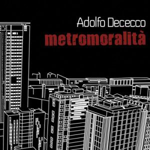 Cover-Metromoralità-Adolfo-Dececco